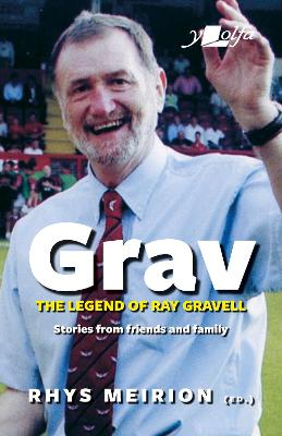 Grav - Welsh Rugby's Biggest Character - Remembering Ray Gravell