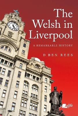 The Welsh in Liverpool: A Remarkable History