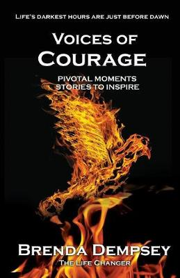 Voices of Courage: Pivotal Moments, Stories to Inspire