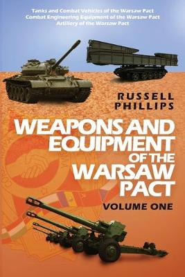 Weapons and Equipment of the Warsaw Pact: Volume One