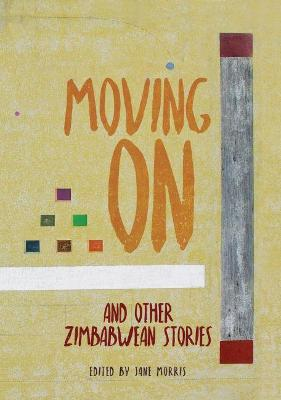 Moving On: and Other Zimbabwean Stories