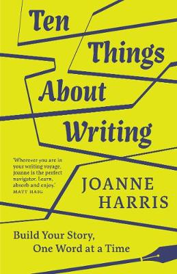 Ten Things About Writing: Build Your Story, One Word at a Time