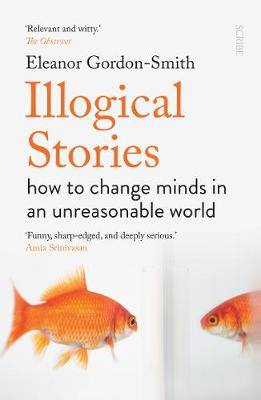 Illogical Stories: how to change minds in an unreasonable world