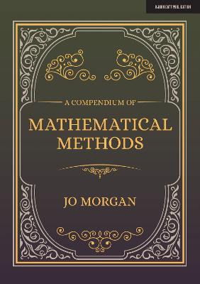 A Compendium Of Mathematical Methods: A handbook for school teachers
