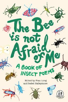 The Bee Is Not Afraid Of Me: Poems About Insects