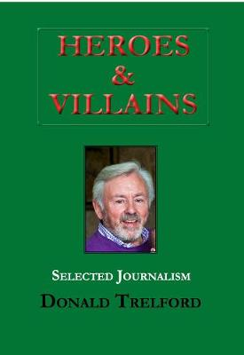 Heroes and Villains: 60 Years of Journalism