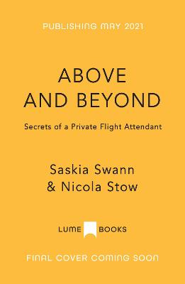 Above and Beyond: Secrets of a Private Flight Attendant