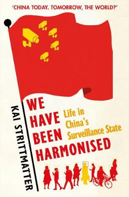 We have been harmonised: Life in China's Surveillance State - Kai