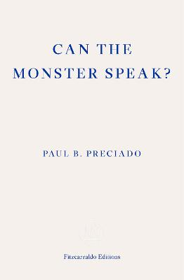Can the Monster Speak?: Report to an Academy of Psychoanalysts