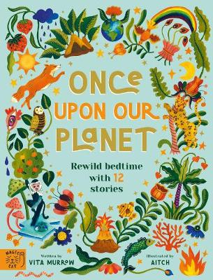 Once Upon Our Planet: Rewild bedtime with 12 stories