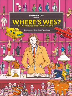 Where's Wes?: The Wes Anderson Seek-and-Find Book