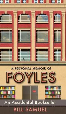 An Accidental Bookseller: A Personal Memoir of Foyles