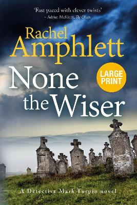 None the Wiser: A Detective Mark Turpin murder mystery