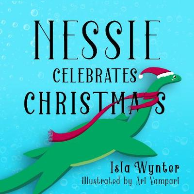 Nessie Celebrates Christmas: A Picture Book