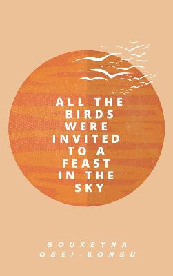 All the Birds Were Invited to a Feast in the Sky