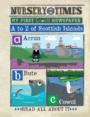 Scots A-Z Scottish Isles: My First Crinkly newspaper