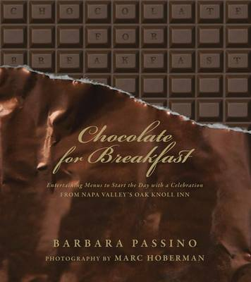 Chocolate for Breakfast: Entertaining Menus to Start the Day with a Celebration