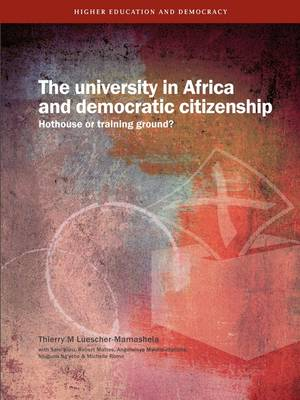 The University in Africa and Democratic Citizenship: Hothouse or Training Ground?