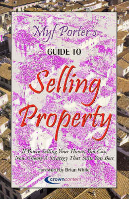 Myf Porter's Guide to Selling Property: If You're Selling Your Home, You Can Now Choose a Strategy That Suits You Best