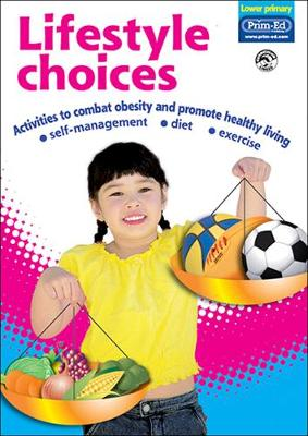 Lifestyle Choices (lower Primary): Activities to Combat Obesity and Promote Healthy Living