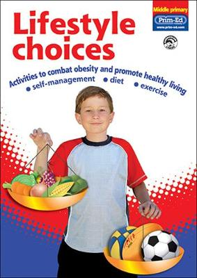 Lifestyle Choices (middle Primary): Activities to Combat Obesity and Promote Healthy Living