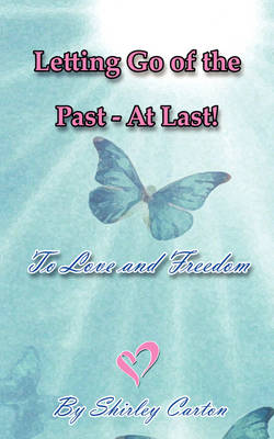 Letting Go of the Past - At Last!