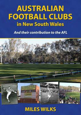 Australian Football Clubs in New South Wales: And their contributions to the AFL