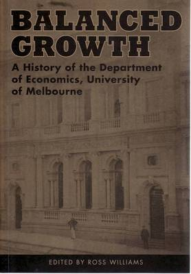 Balanced Growth: a History of the Department of Economics, University of Melbourne