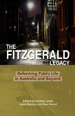 The Fitzgerald Legacy: Reforming Public Life in Australia and Beyond