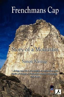 Frenchmans Cap: Story of a Mountain