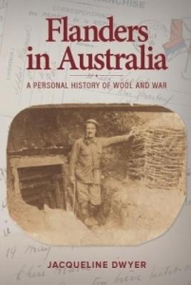 Flanders in Australia: A Personal History of Wool and War
