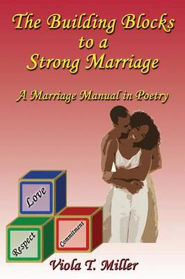 The Building Blocks to a Strong Marriage: A Marriage Manual in Poetry