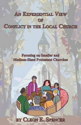 An Experiential View of Conflict in the Local Church: Focusing on Smaller and Medium-Sized Protestant Churches