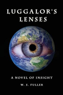 Luggalor's Lenses: A Novel of Insight