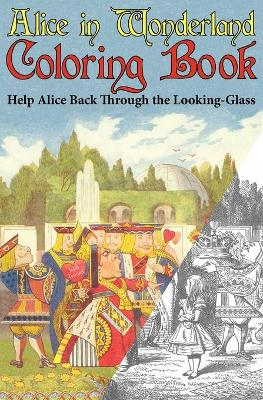 Alice in Wonderland Coloring Book: Help Alice Back Through the Looking-Glass (Abridged) (Engage Books)