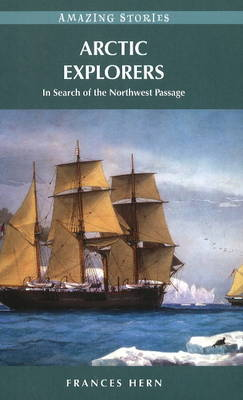 Arctic Explorers: In Search of the Northwest Passage