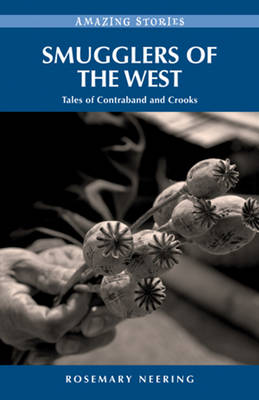 Smugglers of the West: Tales of Contraband and Crooks