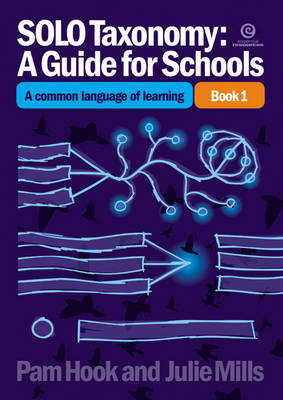 SOLO Taxonomy: A Guide for Schools Bk 1: a Common Language