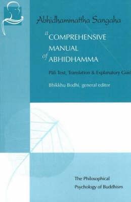 A Comprehensive Manual of Abhidhamma: Pali Text, Translation & Explanatory Guide