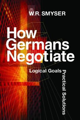 How Germans Negotiate: Logical Goals, Practical Solutions