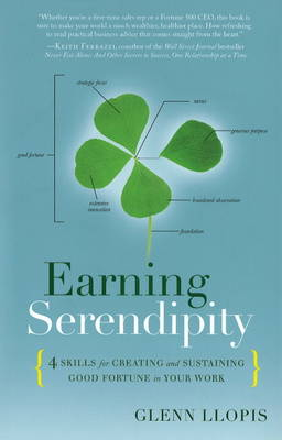 Earning Serendipity: Four Skills for Creating & Sustaining Good Fortune in Your Work