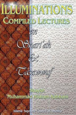 Illuminations: Compiled Lectures on Shariah and Tasawwuf