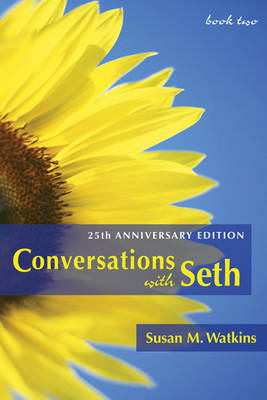 Conversations with Seth, Book 2: 25th Anniversary Edition