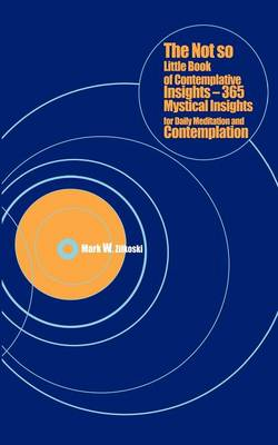 The Not So Little Book of Contemplative Insights