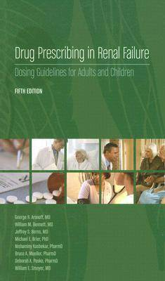 Drug Prescribing in Renal Failure: Dosing Guidelines for Adults and Children