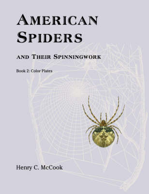 American Spiders and Their Spinningwork, Book 2: Color Plates