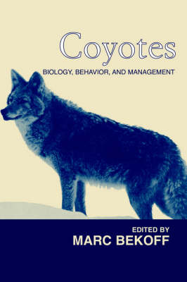 Coyotes: Biology, Behavior and Management