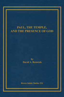 Paul, the Temple, and the Presence of God
