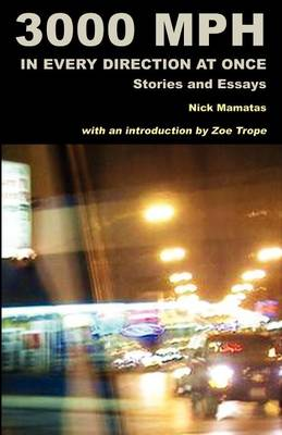 3000 MPH in Every Direction at Once: Stories and Essays