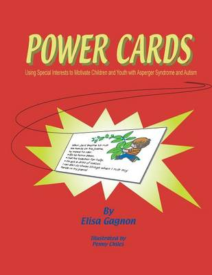 Power Cards: Using Special Interests to Motive Children and Youth with Asperger Syndrome and Autism